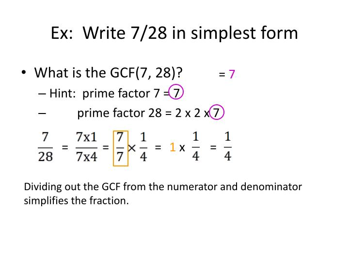 Ex:  Write 7/28 in simplest form