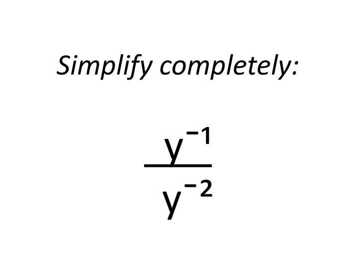 Simplify completely: