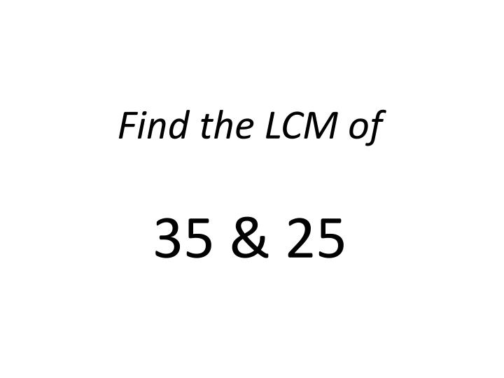 Find the LCM of