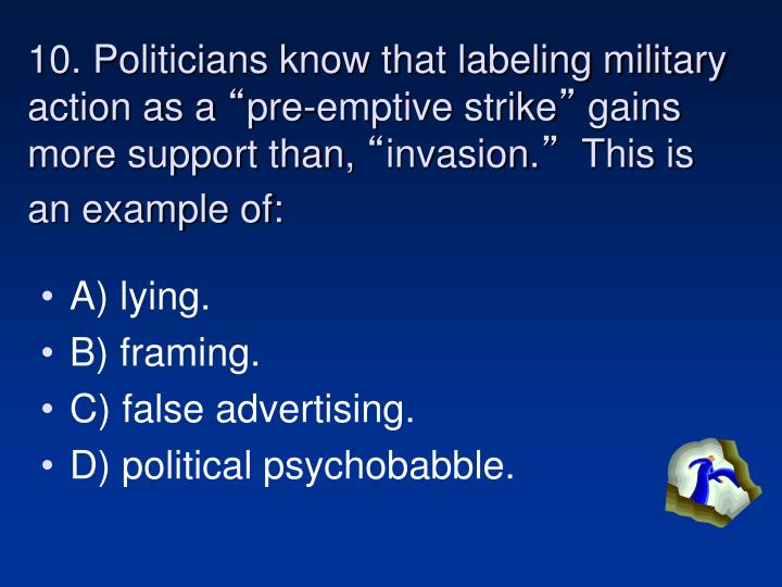 10. Politicians know that labeling military action as a