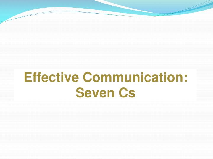 Effective communication seven cs