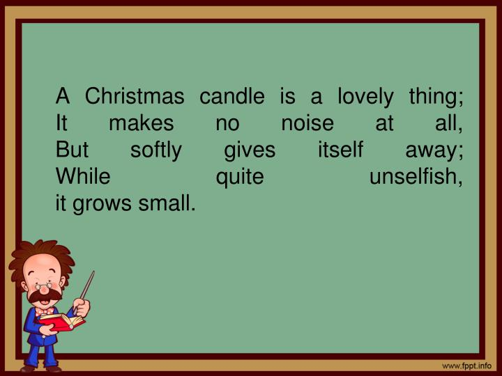 A Christmas candle is a lovely thing;
