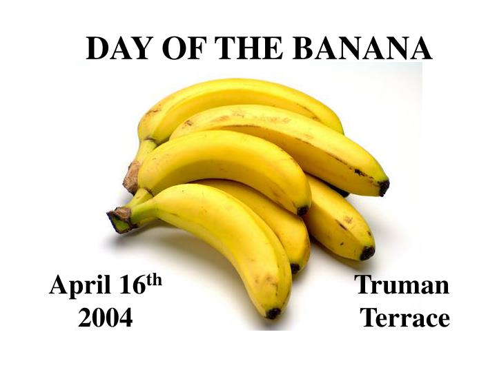 DAY OF THE BANANA