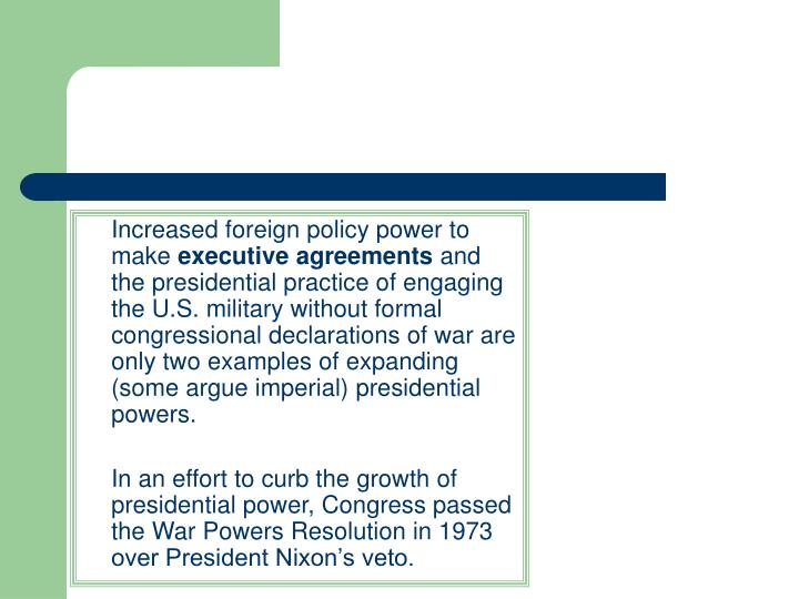 Increased foreign policy power to make