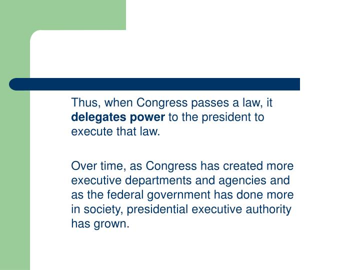 Thus, when Congress passes a law, it
