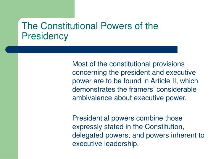 The Constitutional Powers of the Presidency