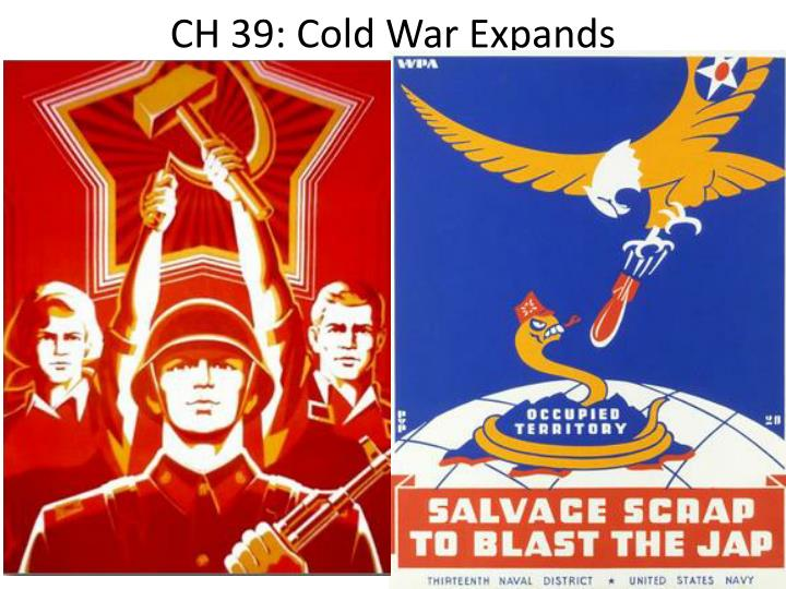 CH 39: Cold War Expands