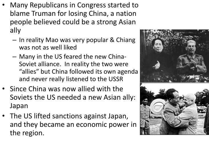 Many Republicans in Congress started to blame Truman for losing China, a nation people believed could be a strong Asian ally