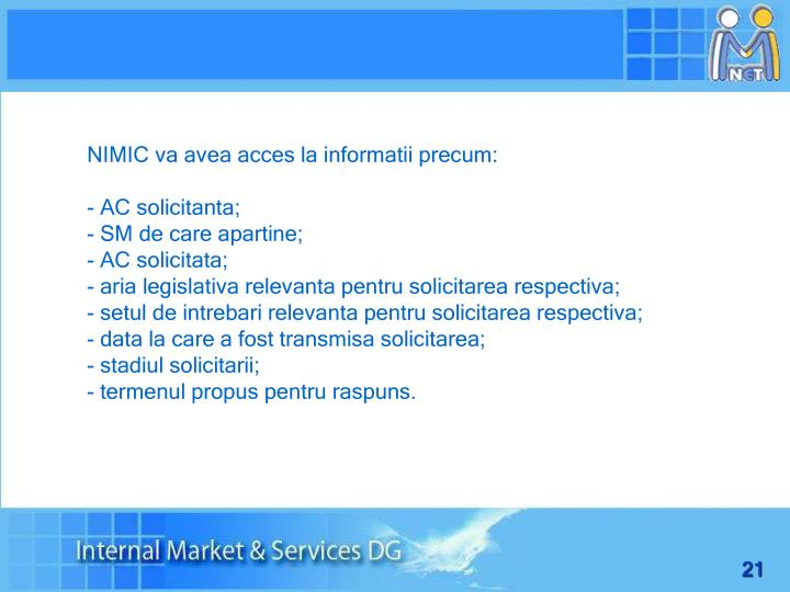 NIMIC va avea acces la informatii precum:
