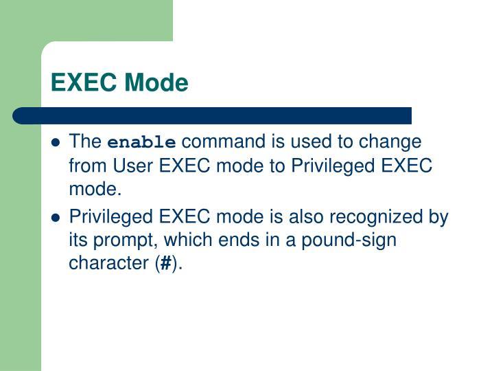 EXEC Mode