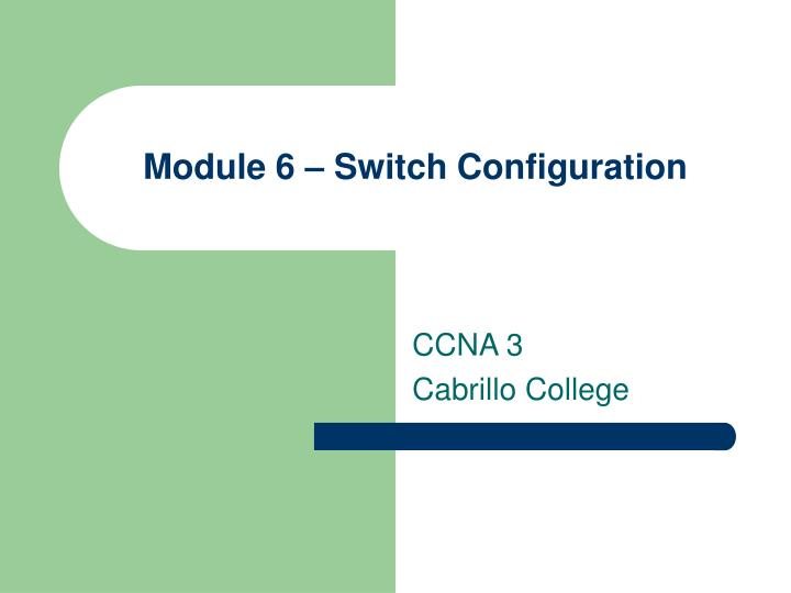Module 6 switch configuration