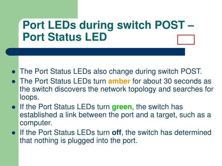 Port LEDs during switch POST – Port Status LED