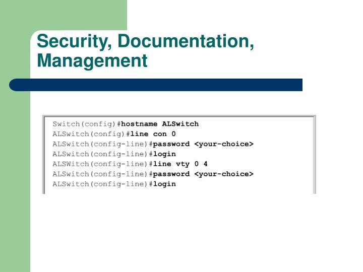 Security, Documentation, Management