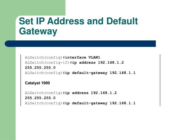 Set IP Address and Default Gateway