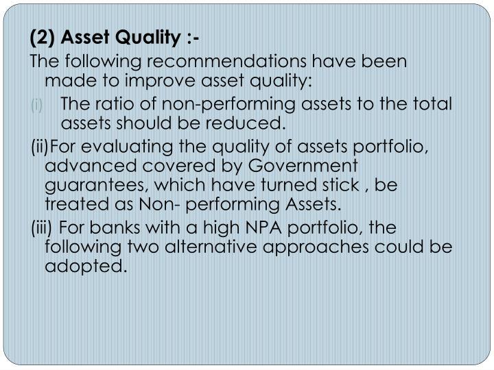 (2) Asset Quality :-