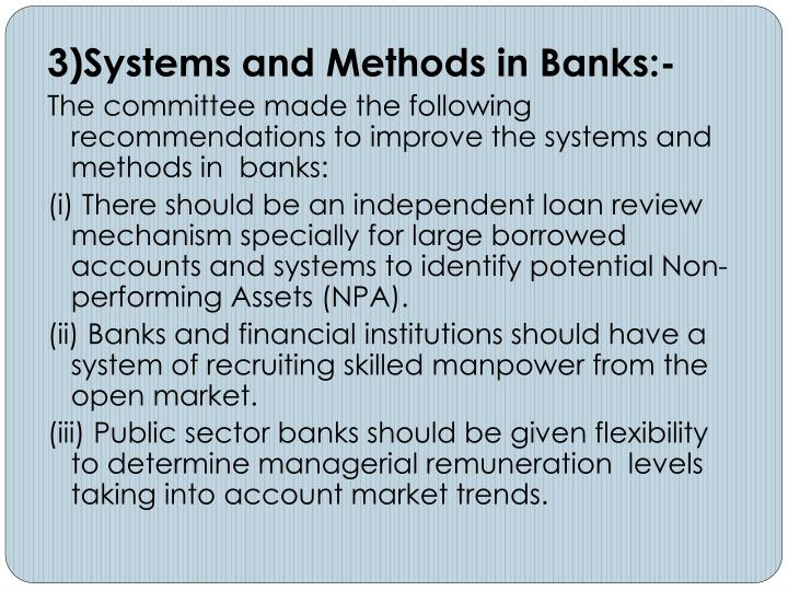 3)Systems and Methods in Banks:-