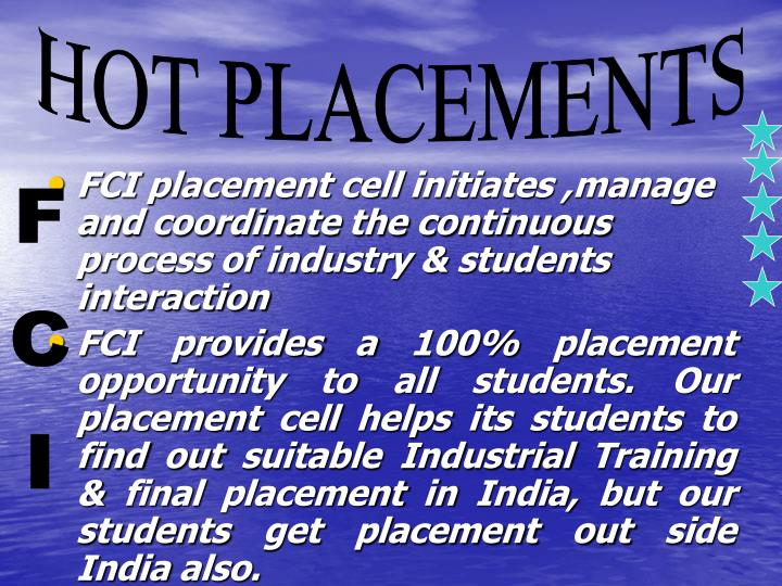 FCI placement cell initiates ,manage and coordinate the continuous process of industry & students interaction