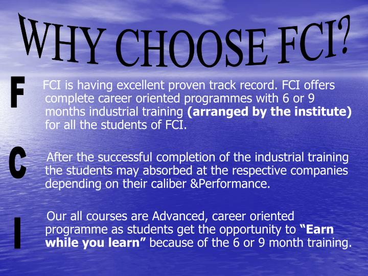 FCI is having excellent proven track record.