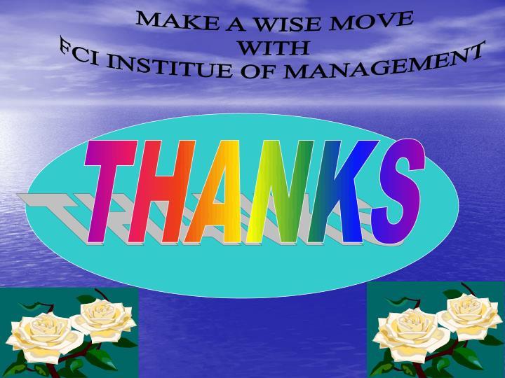 MAKE A WISE MOVE