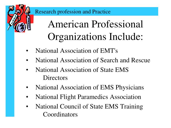 American Professional Organizations Include: