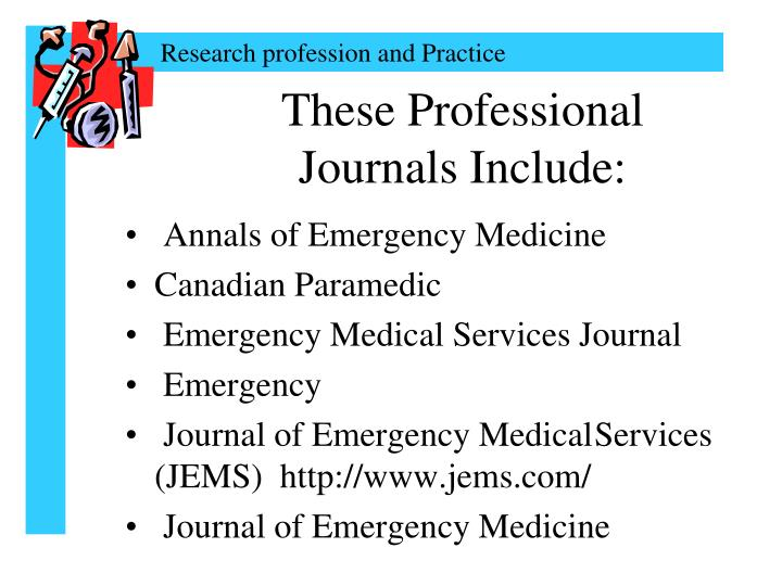 These Professional Journals Include:
