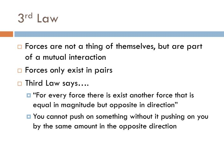 3 rd law