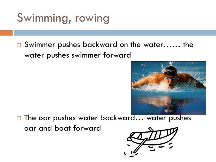 Swimming, rowing