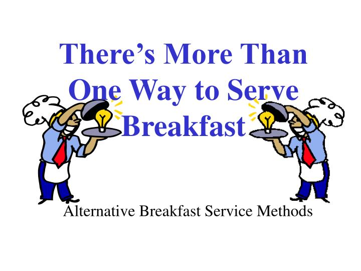 There s more than one way to serve breakfast