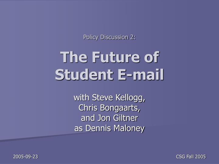 Policy discussion 2 the future of student e mail