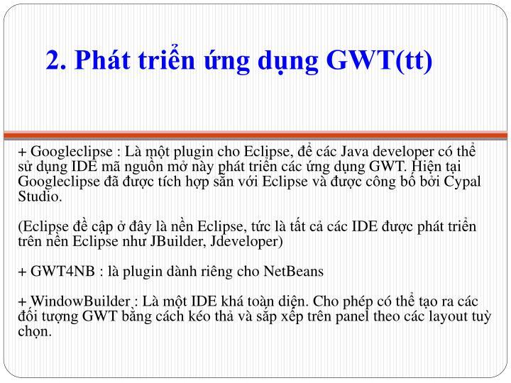 2. Phát triển ứng dụng GWT(tt)
