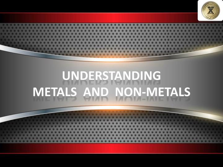 Understanding metals and non metals