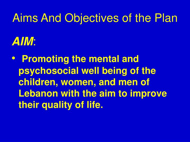 Aims And Objectives of the Plan