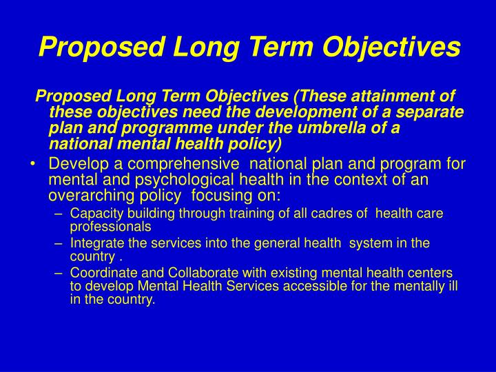 Proposed Long Term Objectives