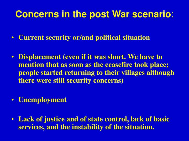 Concerns in the post War scenario