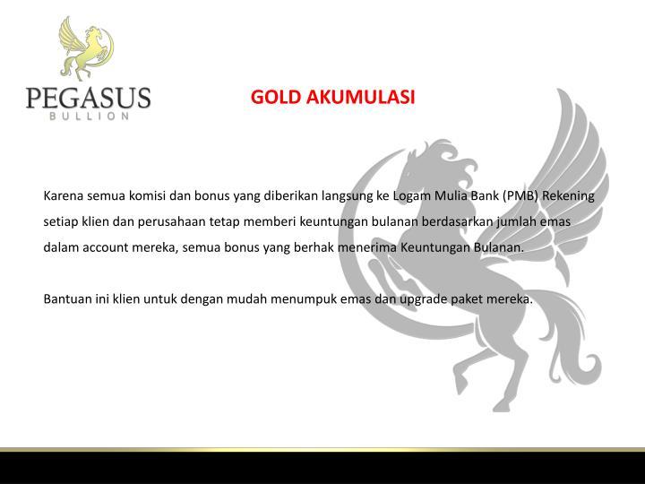 GOLD AKUMULASI