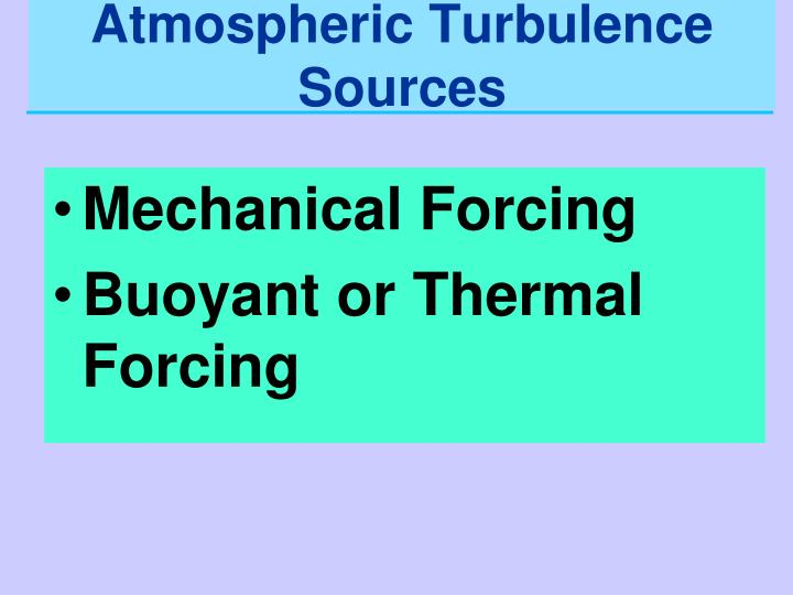 Atmospheric Turbulence Sources