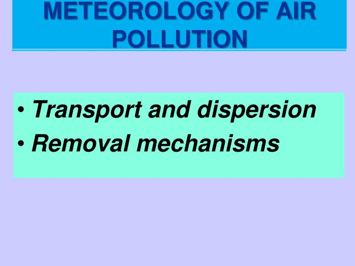METEOROLOGY OF AIR POLLUTION