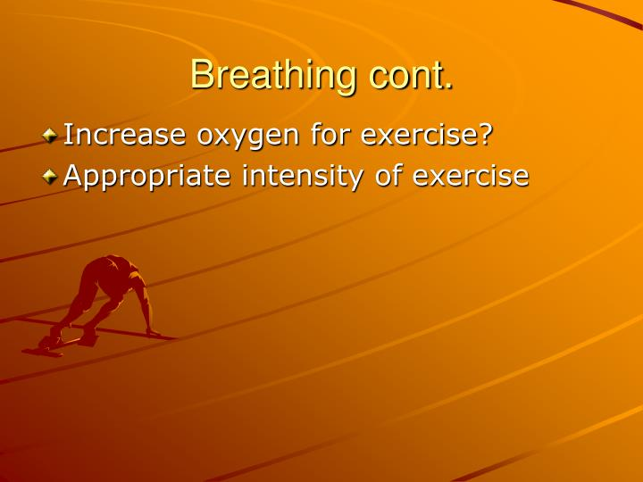 Breathing cont.
