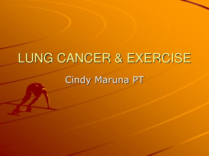 Lung cancer exercise