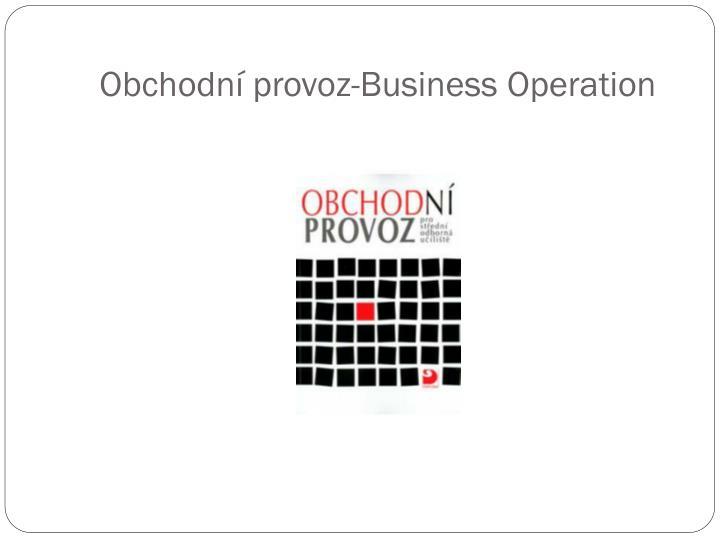 Obchodní provoz-Business Operation