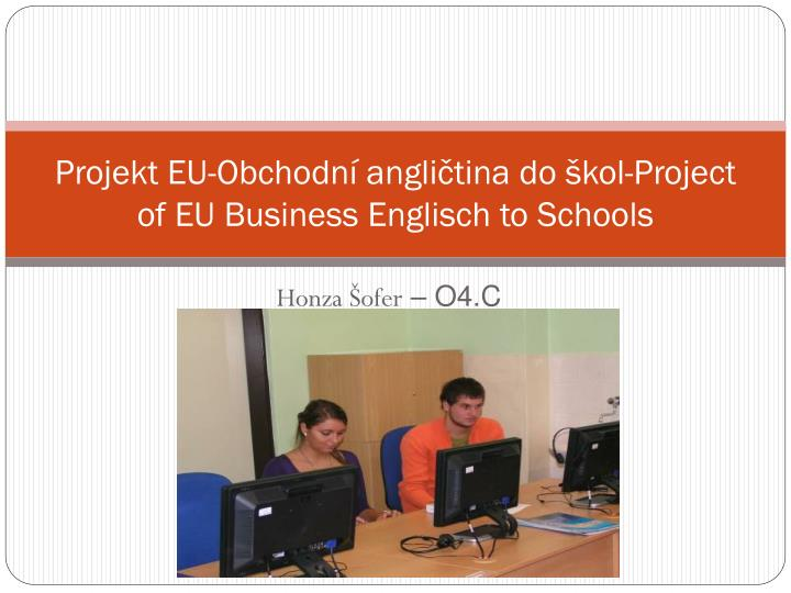 Projekt eu obchodn angli tina do kol project of eu business englisch to schools