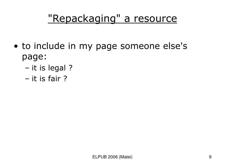"""Repackaging"" a resource"