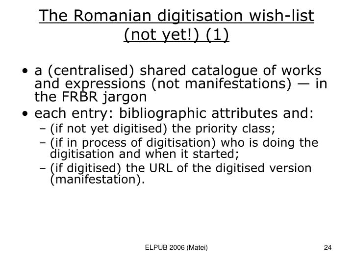 The Romanian digitisation wish-list (not yet!) (1)