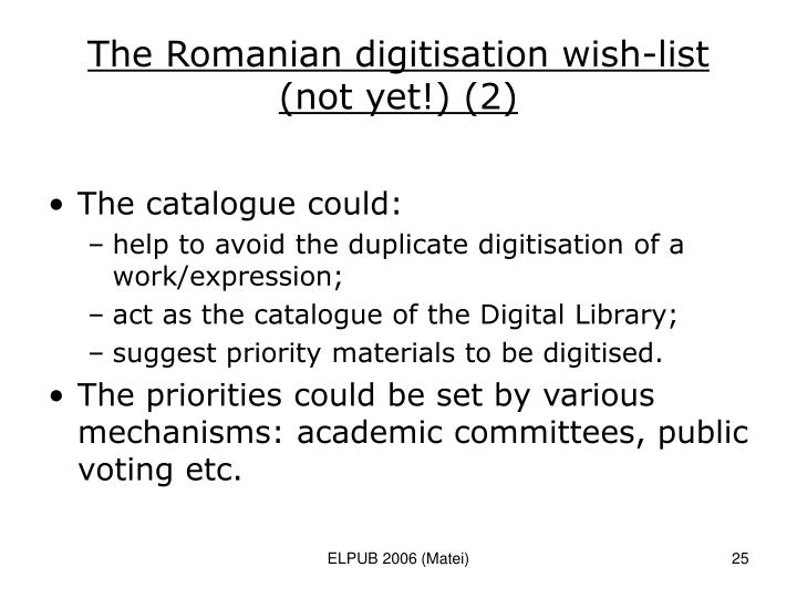 The Romanian digitisation wish-list (not yet!) (2)