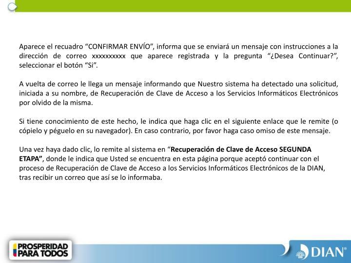 Aparece el recuadro CONFIRMAR ENVO, informa que se enviar un mensaje con instrucciones a la direccin de correo