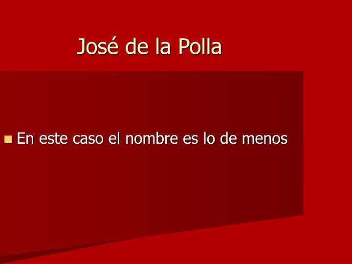 José de la Polla