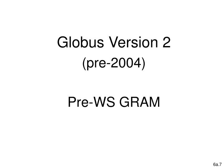 Globus Version 2