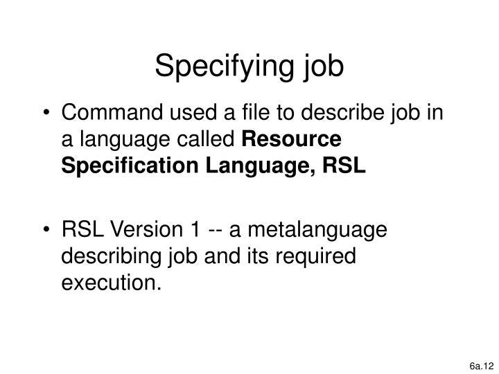 Specifying job