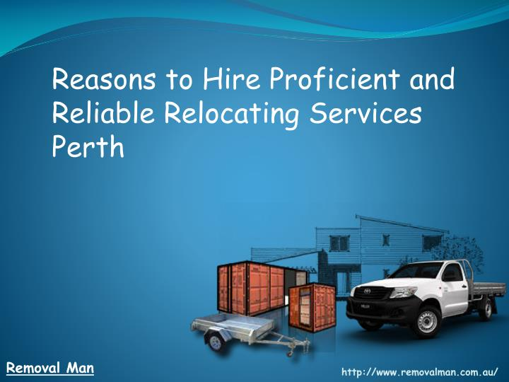 Reasons to Hire Proficient and Reliable Relocating Services Perth