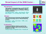 broad impact of the sdm center
